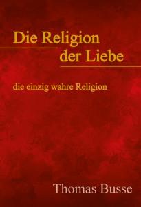 """Buch """"Die Religion der Liebe"""""""